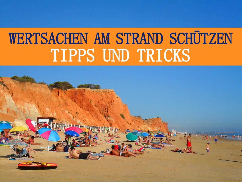 Wertsachen am strand sch tzen tipps und tricks - Wande streichen tipps und tricks ...