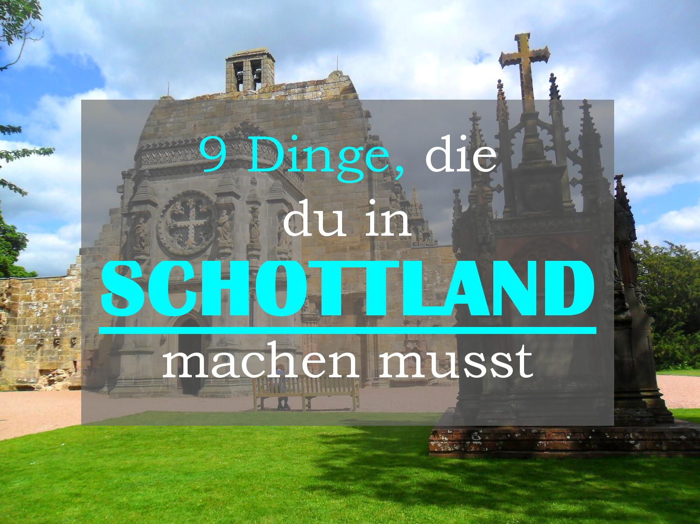 9 Dinge Die Du In Schottland Machen Musst