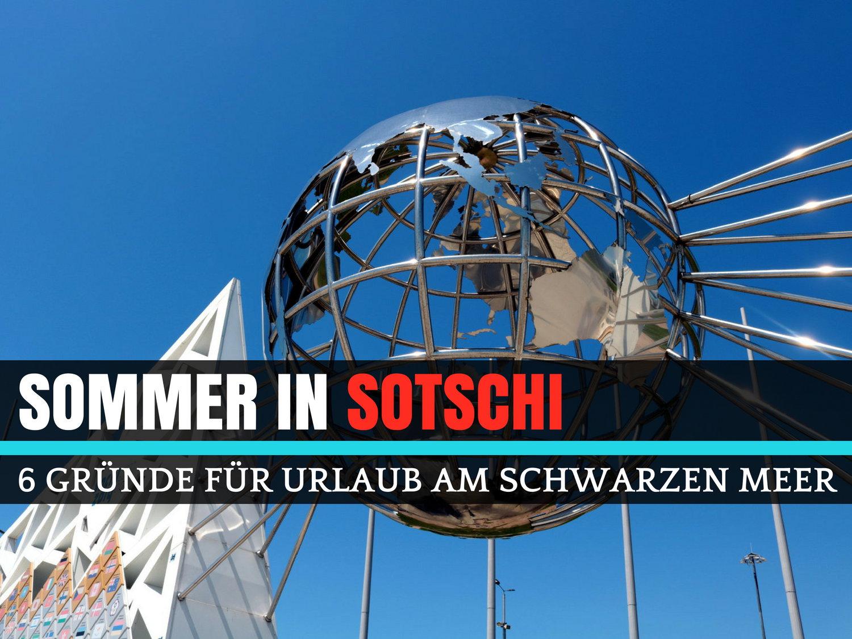Sommer in Sotschi: 6 Gründe für Urlaub am Schwarzen Meer