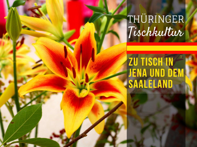 Thüringer Tischkultur: Zu Tisch in Jena und dem Saaleland