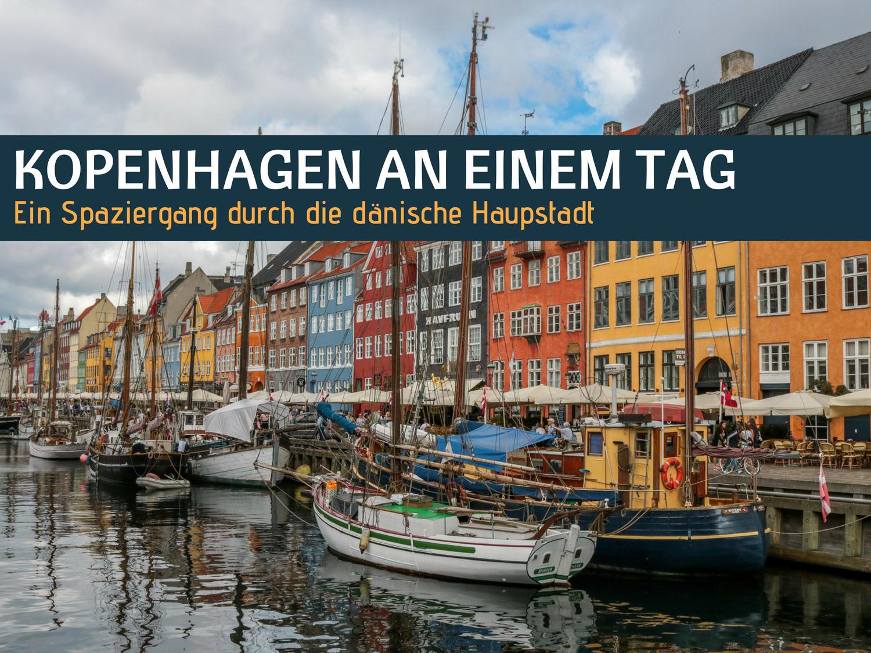 Kopenhagen An Einem Tag Eine Tour Durch Die D Nische