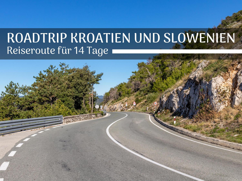 Roadtrip Kroatien und Slowenien: Reiseroute für 14 Tage