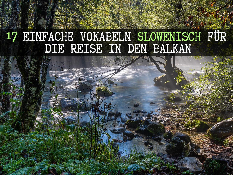 17 Einfache Vokabeln Slowenisch Für Die Reise In Den Balkan