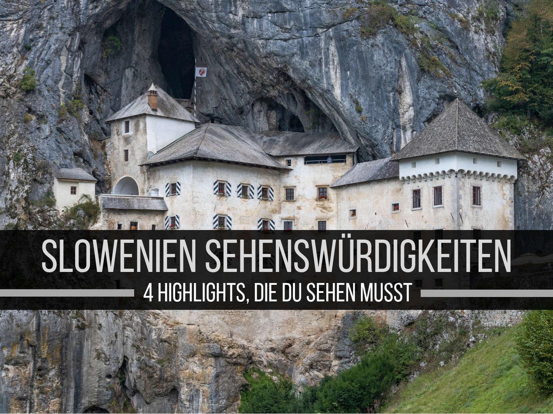Slowenien Sehenswürdigkeiten: 4 Highlights, die du sehen musst